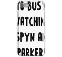 TOO BUSY ASPYN & PARKER iPhone Case/Skin