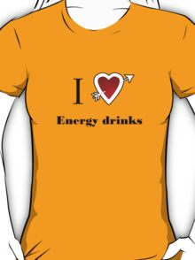 l love energy drinks heart  T-Shirt
