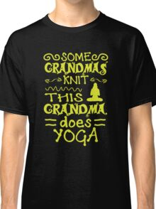 Grandma Does Yoga Classic T-Shirt