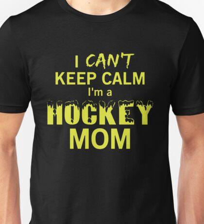 I Can't Keep Calm I'm A Hockey Mom Unisex T-Shirt