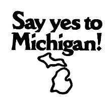 say Yes To Michigan by bapakdsgn