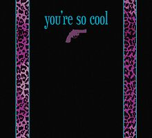 You're So Cool - Black by Film & Game Merch from The Movie Sleuth