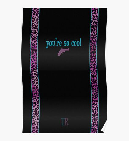 You're So Cool - Black Poster