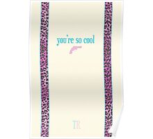 You're So Cool - Cream Poster