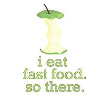 i eat fast food Photographic Print