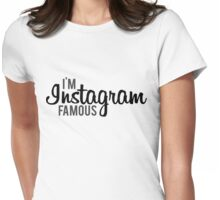 I'm Instagram Famous Womens Fitted T-Shirt