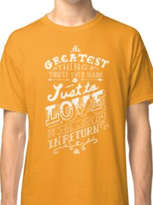 The Greatest Thing Classic T-Shirt