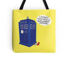 I Don't Think We're in Gallifrey Anymore... Tote Bag