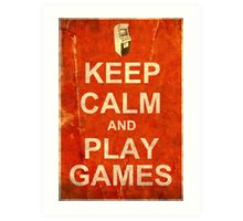 Keep Calm and Play Games Art Print
