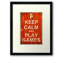 Keep Calm and Play Games Framed Print