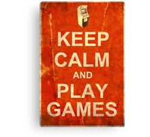 Keep Calm and Play Games Canvas Print