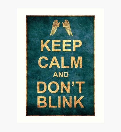 Keep Calm and Don't Blink Art Print