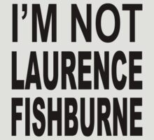 I'M NOT LAURENCE FISHBURN by VAN JOHNSON