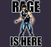 Rage Is Here Unisex T-Shirt