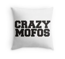Crazy Mofos Throw Pillow