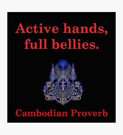 Active Hands - Cambodian Proverb Photographic Print