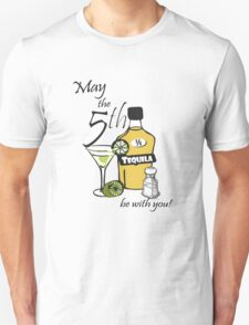 May the 5th be with you T-Shirt