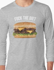 FUCK THE DIET-WHITE Long Sleeve T-Shirt
