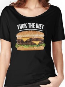 FUCK THE DIET-WHITE Women's Relaxed Fit T-Shirt