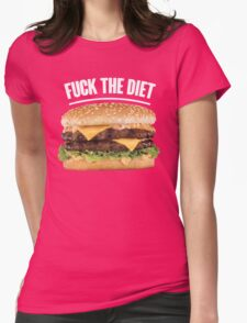 FUCK THE DIET-WHITE Womens T-Shirt