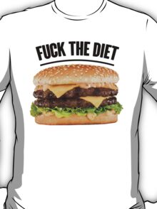 FUCK THE DIET-BLACK T-Shirt