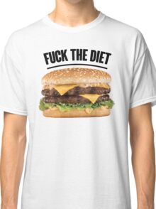 FUCK THE DIET-BLACK Classic T-Shirt