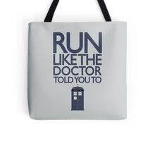 Run like the Doctor told you to - Doctor Who Tote Bag
