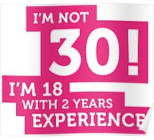 30 years? I m 18 with 12 years experience! Poster