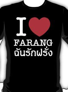 I Love (Heart) Farang T-Shirt