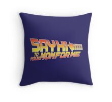 Say Hi To Your Mom For Me Throw Pillow