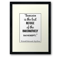 Sarcasm Quote - City of Bones Framed Print