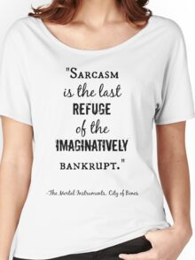 Sarcasm Quote - City of Bones Women's Relaxed Fit T-Shirt