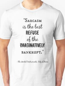 Sarcasm Quote - City of Bones T-Shirt