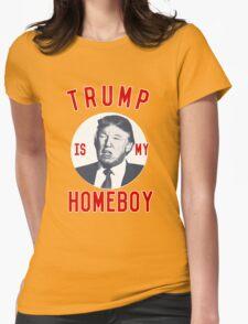 Trump is My Homeboy T-Shirt