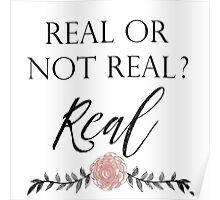 Real or Not Real ? Real Poster