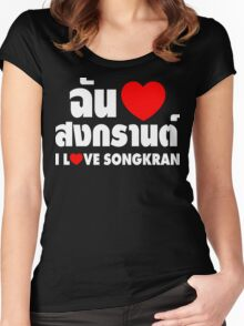 I Heart (Love) Songkran ~ Chan Rak Songkran ~ Thai Language Women's Fitted Scoop T-Shirt
