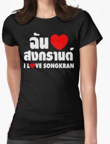 I Heart (Love) Songkran ~ Chan Rak Songkran ~ Thai Language Womens Fitted T-Shirt