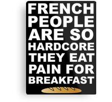 Pain For Breakfast Metal Print