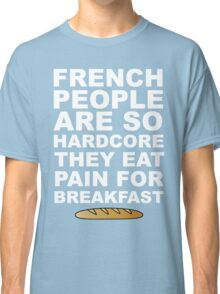 Pain For Breakfast Classic T-Shirt