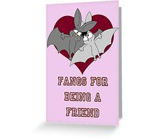 """""""Fangs for being a friend"""" Valentines Card Greeting Card"""