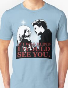 Buffy & Angel; I WOULD SEE YOU Unisex T-Shirt
