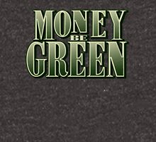 Money Be Green T-Shirt