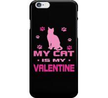 My Cat is My Valentine iPhone Case/Skin