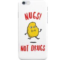 Nugs Not Drugs T-Shirt iPhone Case/Skin