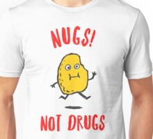 Nugs Not Drugs T-Shirt Unisex T-Shirt