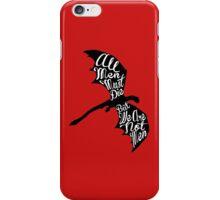 All Men Must Die... iPhone Case/Skin