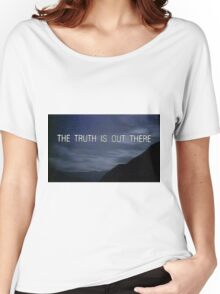 The Truth Is Out There Women's Relaxed Fit T-Shirt
