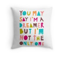 You May Say I'm A Dreamer - Colour Version Throw Pillow