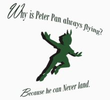 Why is Peter Pan always flying? Kids Tee