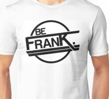 Lets be Frank Unisex T-Shirt